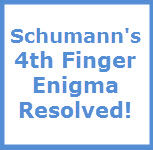 Schumann's 4th Finger Enigma Resolved!